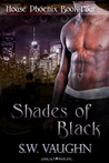 Shades of Black (House Phoenix, #4)