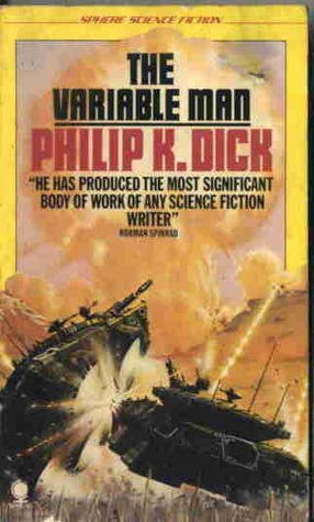 The Variable Man and Other Stories by Philip K. Dick