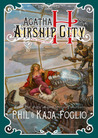 Agatha H and the Airship City (Girl Genius Novels, #1)