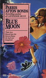 Blue Moon by Parris Afton Bonds