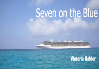 Seven on the Blue by Victoria Kahler