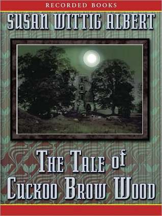 The Tale of Cuckoo Brow Wood (Cottage Tales of Beatrix Potter Series #3)