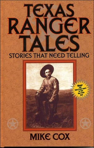 Texas Ranger Tales: Stories That Need Telling