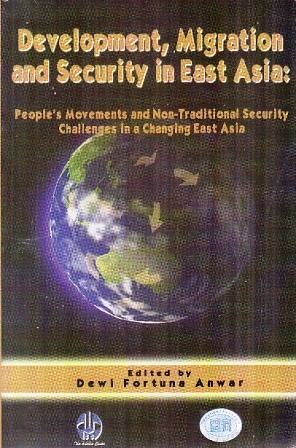 Development, Migration and Security in East Asia: People's Movements and Non-Traditional Security Challenges in a Changing East Asia