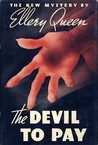 The Devil to Pay (Ellery Queen Detective, #13)