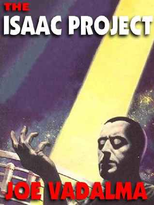 Isaac Project, A Novel of Artificial Intelligence