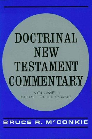 Doctrinal New Testament Commentary, Vol. 2 by Bruce R. McConkie