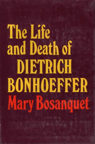 The Life and Death of Dietrich Bonhoeffer