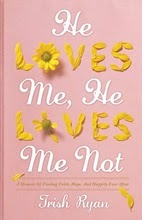 He Loves Me, He Loves Me Not by Trish Ryan