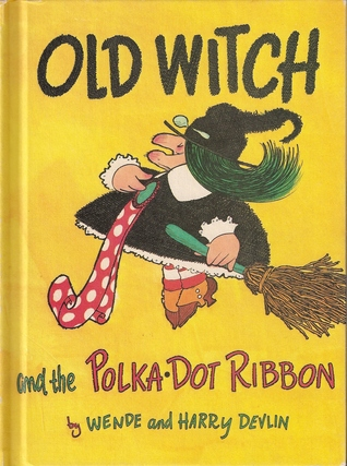 Old Witch and the Polka-Dot Ribbon by Wende Devlin