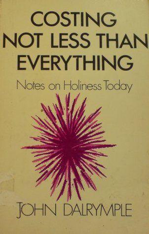 Costing Not Less Than Everything: Notes on Holiness Today