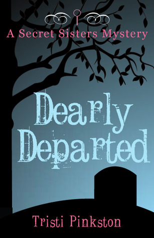 Dearly Departed by Tristi Pinkston