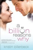 A Billion Reasons Why by Kristin Billerbeck