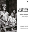 Celebrating the Moment / Merayakan Sang Momen