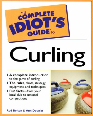The Complete Idiot's Guide to Curling