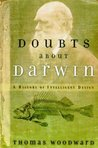Doubts about Darwin by Thomas E. Woodward