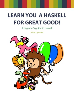 Learn You a Haskell for Great Good! by Miran Lipovača