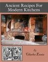 Ancient Recipes For Modern Kitchens