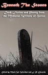 Beneath the Stones (Midwest Writers of Horror #2)