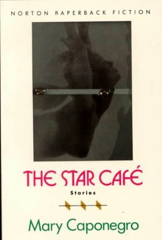 Star Cafe and Other Stories by Mary Caponegro