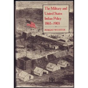 The Military and United States Indian Policy, 1865-1903
