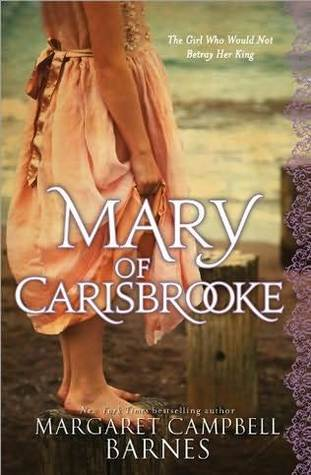 Mary of Carisbrooke by Margaret Campbell Barnes