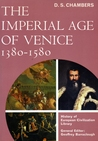 The Imperial Age of Venice 1380-1580 (History of European Civilization Library)