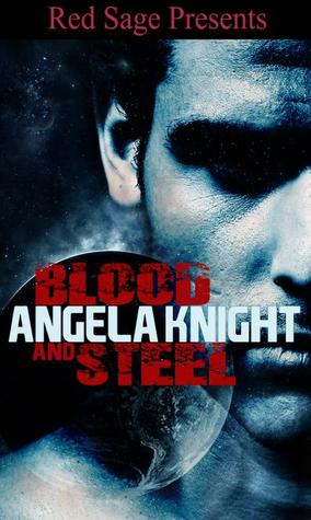 Blood and Steel by Angela Knight