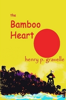 The Bamboo Heart by Henry P. Gravelle