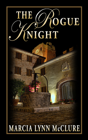 The Rogue Knight by Marcia Lynn McClure