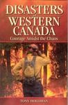 Disasters of Western Canada: Courage Amidst the Chaos