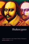 Shakesqueer: A Queer Companion to the Complete Works of Shakespeare