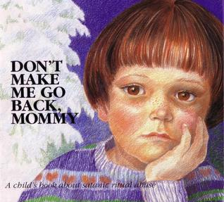 Don't Make Me Go Back, Mommy by Doris Sanford
