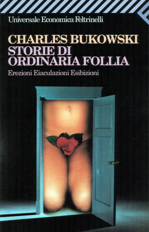 Storie di ordinaria follia by Charles Bukowski