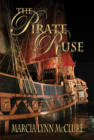 The Pirate Ruse by Marcia Lynn McClure