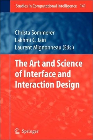 The Art and Science of Interface and Interaction Design by Christa Sommerer