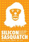 Silicon Sasquatch: The First Year or So