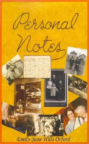 Personal Notes by Emily-Jane Hills Orford