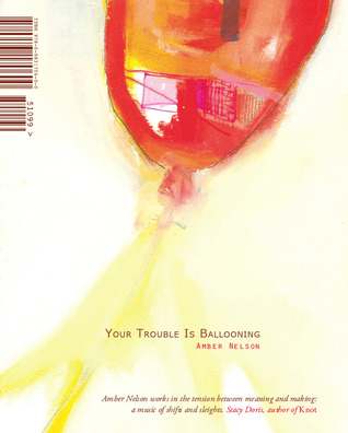 Your Trouble Is Ballooning by Amber Nelson