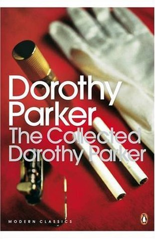 The Collected Dorothy Parker by Dorothy Parker