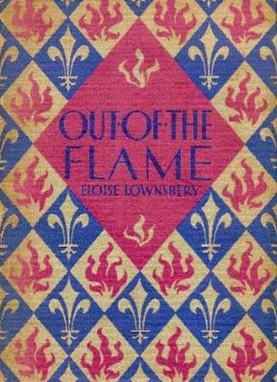 Out Of The Flame by Eloise Lownsbery