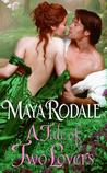 A Tale of Two Lovers by Maya Rodale