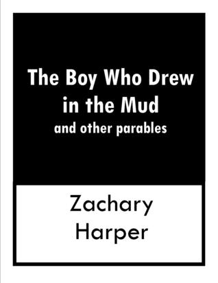 The Boy Who Drew In The Mud and other parables