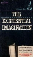 The Existential Imagination by Frederick R. Karl