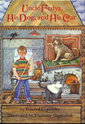 Uncle Fedya, His Dog, and His Cat by Eduard Uspensky