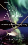 The Old Amulet: The Fable of the Beginning Story
