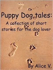 Puppy Dog Tales by Alice V.