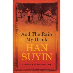 And the Rain My Drink by Han Suyin