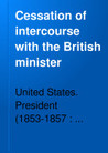 Cessation of Intercourse With the British Minister