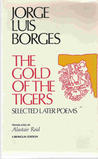 The Gold of the Tigers: Selected Later Poems